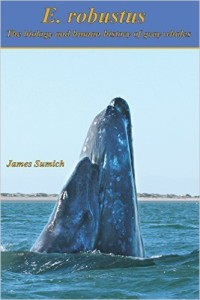 E. Robustus: The biology and human history of gray whales by James Sumich